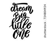 dream big little one. hand... | Shutterstock . vector #724804924