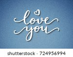 love you  vector lettering ... | Shutterstock .eps vector #724956994