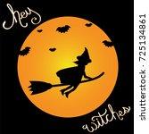 happy halloween hey witches | Shutterstock . vector #725134861