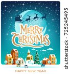 santa claus with deers in sky... | Shutterstock .eps vector #725245495