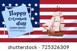 happy columbus day ship over...   Shutterstock .eps vector #725326309