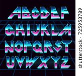 Alphabet 80's retro font.Vector typography for flyers,headlines, posters.Effect shiny letters. 80s neon style,vintage dance night.Retro Futurism Sci-Fi Font Alphabet Vector.3d logo set elements design | Shutterstock vector #725953789