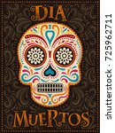 Stock vector day of the dead poster colorful painted skull with floral pattern dia muertos is holiday s name 725962711