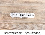 join our team text on paper.... | Shutterstock . vector #726359365