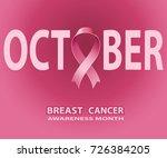 october pink ribbon  breast... | Shutterstock . vector #726384205