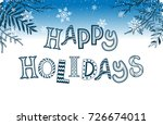happy holidays postcard... | Shutterstock . vector #726674011