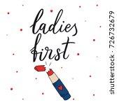 ladies first. modern brush...   Shutterstock .eps vector #726732679