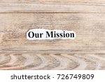 our mission text on paper. word ... | Shutterstock . vector #726749809
