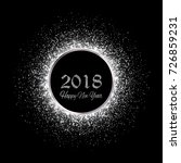 new year 2018. silver glitter... | Shutterstock .eps vector #726859231