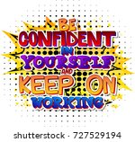 be confident in yourself and... | Shutterstock .eps vector #727529194