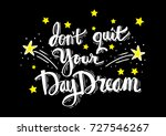 don't quit your daydream.... | Shutterstock .eps vector #727546267