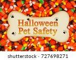 halloween pet safety message on ... | Shutterstock . vector #727698271