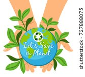 save the planet poster. hands... | Shutterstock .eps vector #727888075