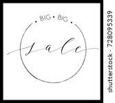 big big sale    calligraphy... | Shutterstock .eps vector #728095339