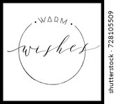 warm wishes    calligraphy... | Shutterstock .eps vector #728105509