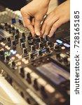 close up hands of soundman... | Shutterstock . vector #728165185