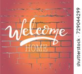 letters  welcome home  welcome... | Shutterstock .eps vector #729044299