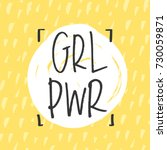 'grl pwr' girl power trendy... | Shutterstock .eps vector #730059871