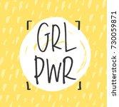 'grl pwr' girl power trendy... | Shutterstock .eps vector #730059871