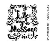 my life is my message.... | Shutterstock .eps vector #730804159