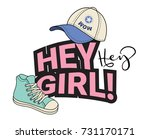 hey girl slogan  with cute hat  ... | Shutterstock .eps vector #731170171