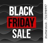 abstract vector black friday... | Shutterstock .eps vector #731598997