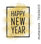 happy new year text. gold happy ... | Shutterstock .eps vector #731636215