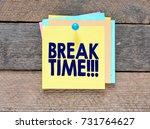 break time   notes about break... | Shutterstock . vector #731764627