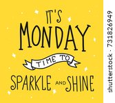 it's monday time for sparkle... | Shutterstock .eps vector #731826949