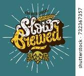 slow brewed craft beer script... | Shutterstock .eps vector #732367357