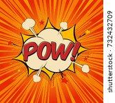 pow comic text speech bubble.... | Shutterstock .eps vector #732432709