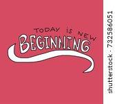 today is new beginning word... | Shutterstock .eps vector #732586051