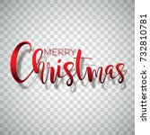 merry christmas typography... | Shutterstock .eps vector #732810781