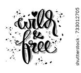 wild and free. hand drawn... | Shutterstock .eps vector #733012705