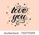 love you vector calligraphy... | Shutterstock .eps vector #733775359
