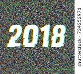 2018 glitch text. anaglyph 3d... | Shutterstock .eps vector #734252971