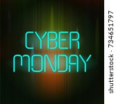 cyber monday banner with neon... | Shutterstock .eps vector #734651797