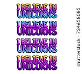 the inscription   i believe in... | Shutterstock .eps vector #734658085