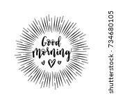 good morning callygraphy poster ... | Shutterstock .eps vector #734680105