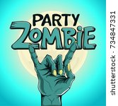 logo zombie party. zombie hand... | Shutterstock .eps vector #734847331