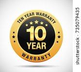 10 year warranty golden badge... | Shutterstock .eps vector #735079435