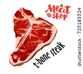 raw fresh meat t bone steak... | Shutterstock .eps vector #735185524