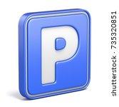 parking area street sign 3d... | Shutterstock . vector #735320851