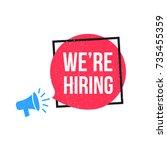 we're hiring megaphone label | Shutterstock .eps vector #735455359
