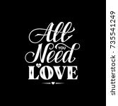 vintage 'all you need is love'... | Shutterstock .eps vector #735541249