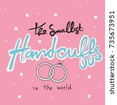 The Smallest Handcuffs In The...