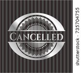 cancelled silvery emblem or... | Shutterstock .eps vector #735704755