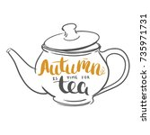 autumn is the time for tea  ... | Shutterstock .eps vector #735971731