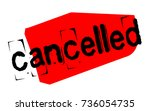 cancelled sticker. authentic... | Shutterstock .eps vector #736054735