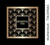 art deco ornamental vintage...   Shutterstock .eps vector #736104661